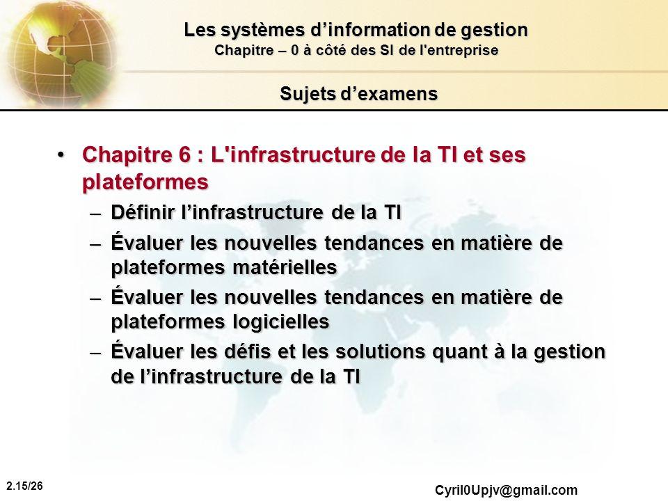 Chapitre 6 : L infrastructure de la TI et ses plateformes