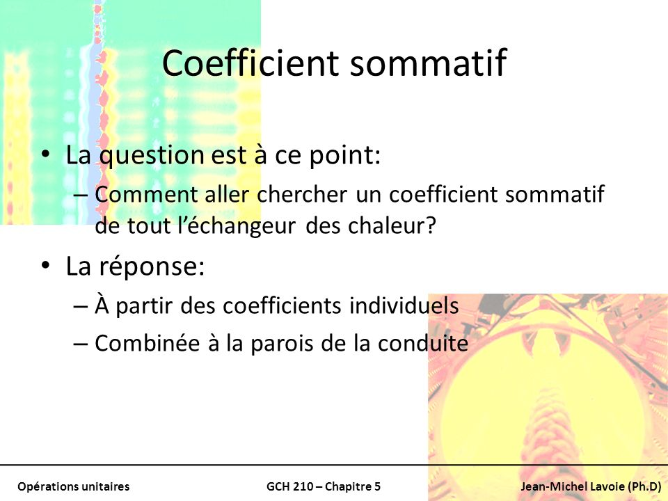 Coefficient sommatif La question est à ce point: La réponse: