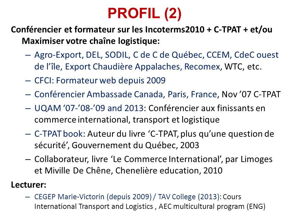 PROFIL (2) Conférencier et formateur sur les Incoterms2010 + C-TPAT + et/ou Maximiser votre chaîne logistique: