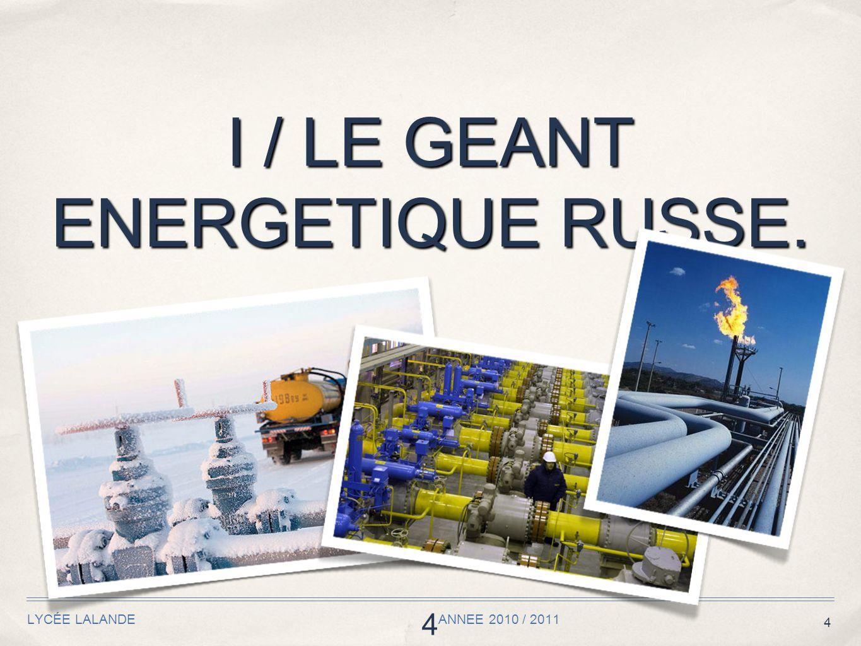 I / LE GEANT ENERGETIQUE RUSSE.