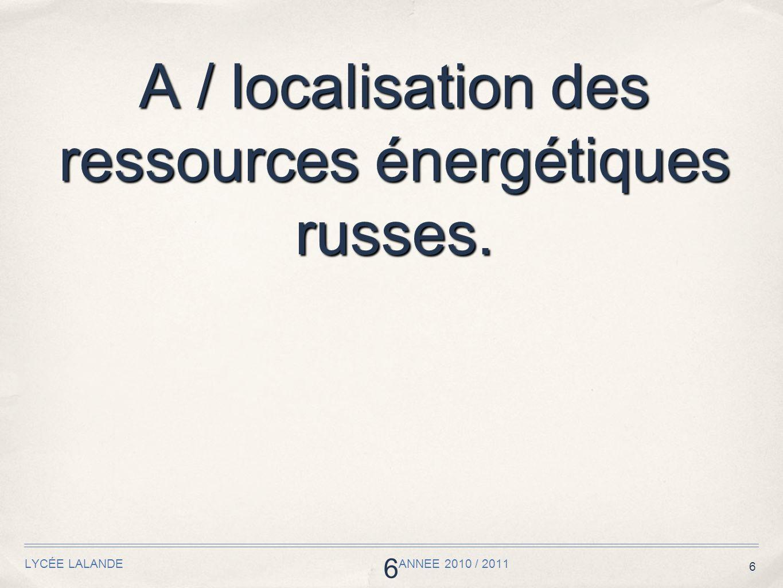 A / localisation des ressources énergétiques russes.