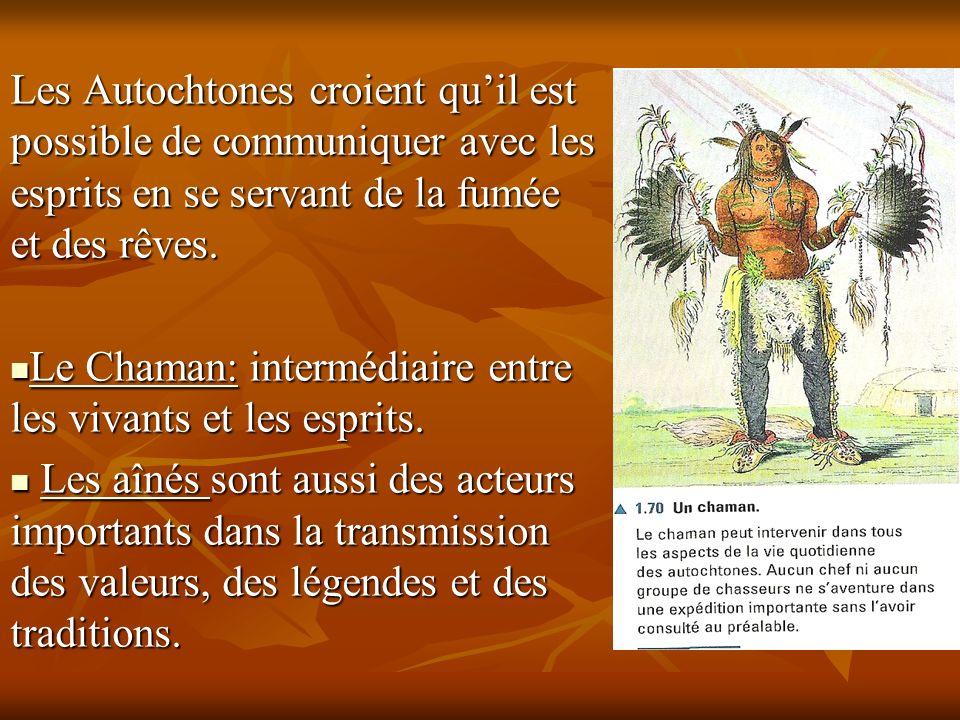 Les Autochtones croient qu'il est possible de communiquer avec les esprits en se servant de la fumée et des rêves.