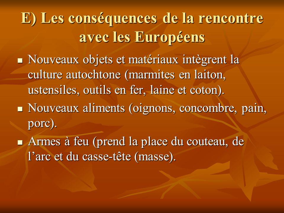 E) Les conséquences de la rencontre avec les Européens