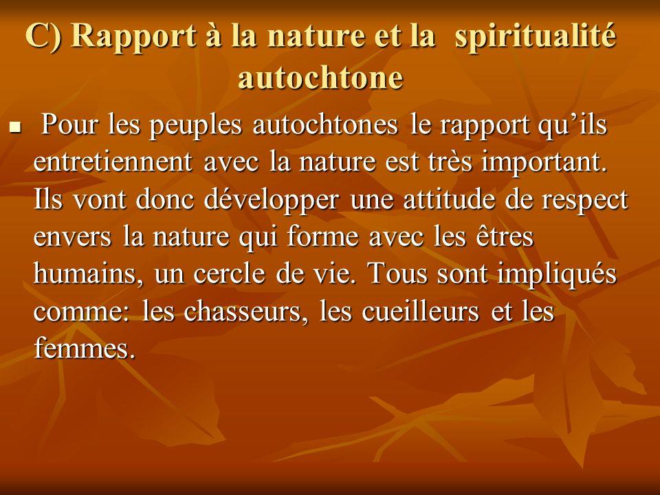C) Rapport à la nature et la spiritualité autochtone