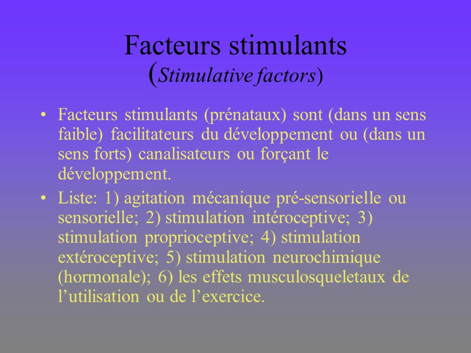 Facteurs stimulants (Stimulative factors)