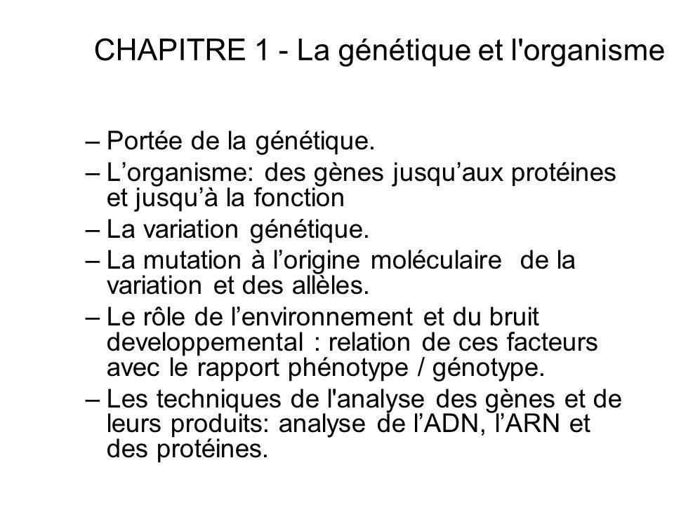 CHAPITRE 1 - La génétique et l organisme