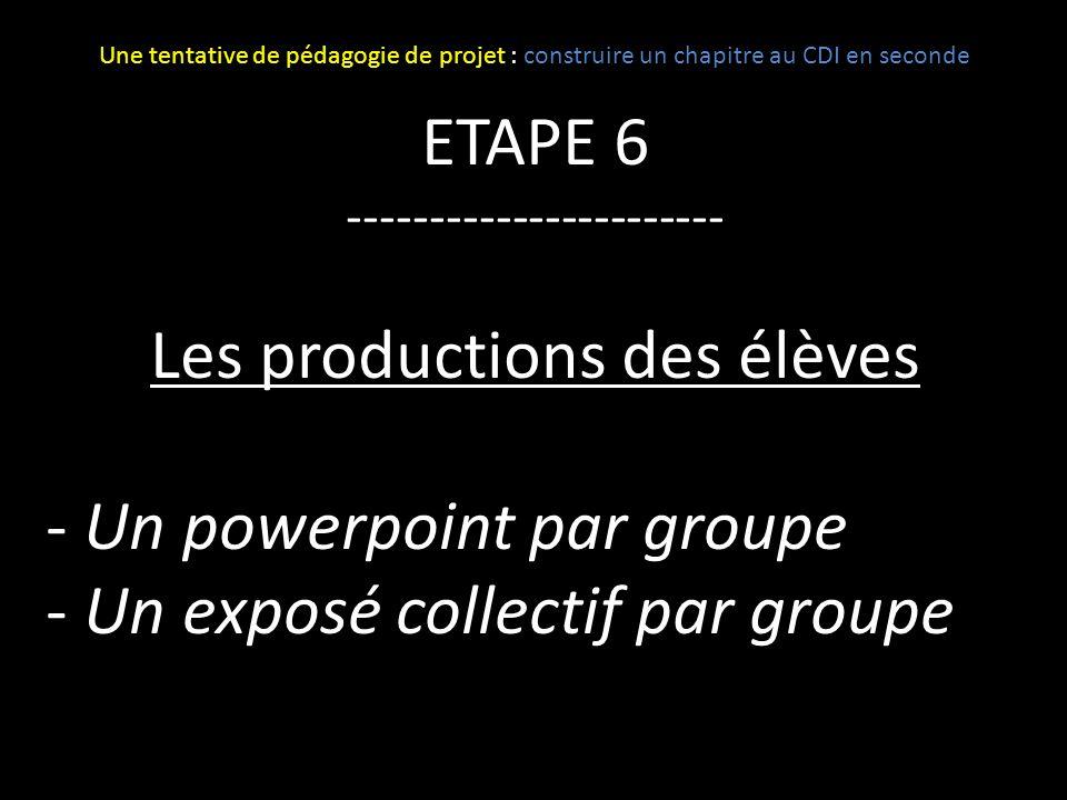 Les productions des élèves Un powerpoint par groupe