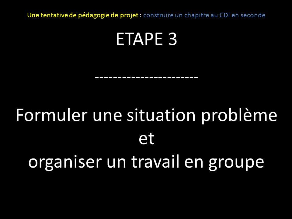 Formuler une situation problème et organiser un travail en groupe