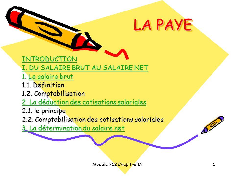 LA PAYE INTRODUCTION I. DU SALAIRE BRUT AU SALAIRE NET