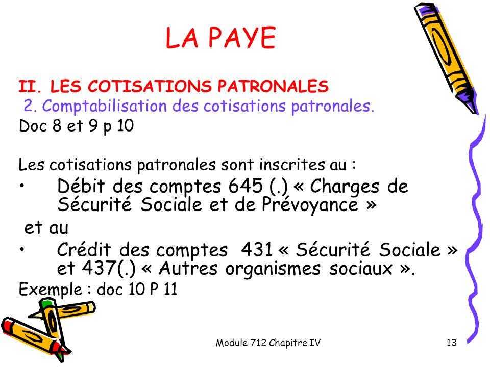 LA PAYE II. LES COTISATIONS PATRONALES. 2. Comptabilisation des cotisations patronales. Doc 8 et 9 p 10.