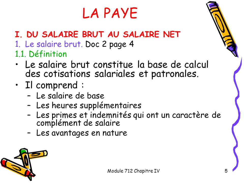 LA PAYE I. DU SALAIRE BRUT AU SALAIRE NET. Le salaire brut. Doc 2 page 4. 1.1. Définition.