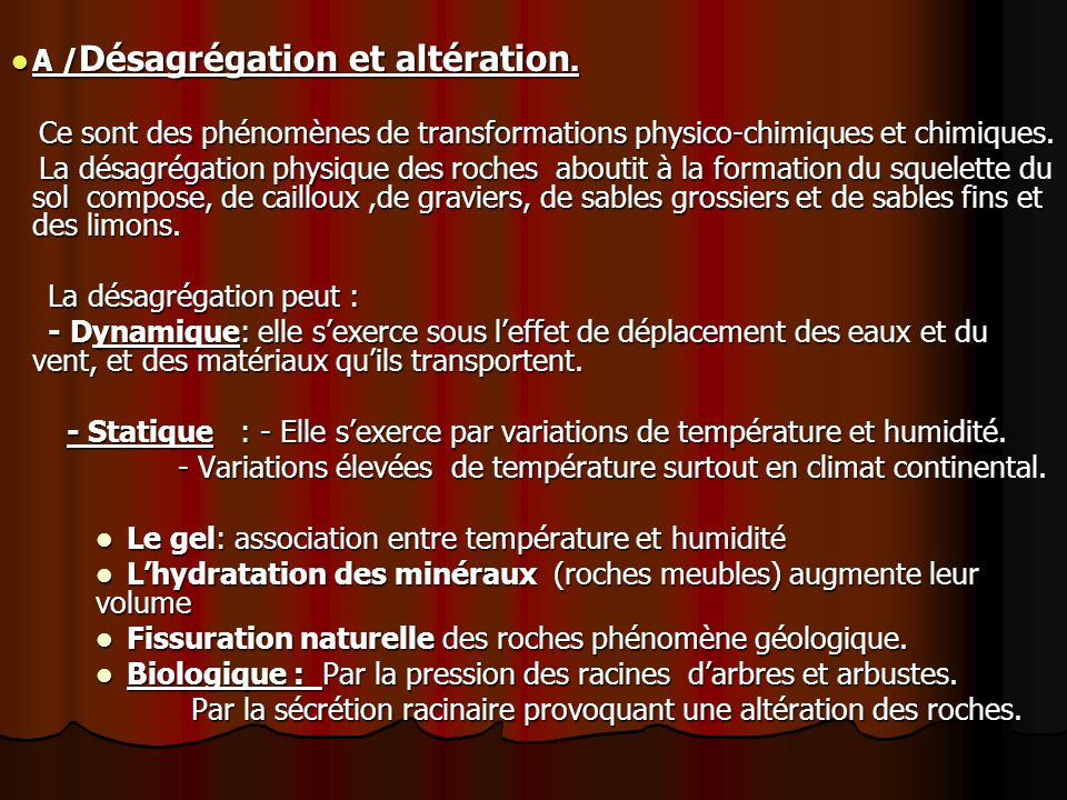 A /Désagrégation et altération.