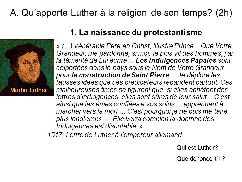 A. Qu'apporte Luther à la religion de son temps (2h)