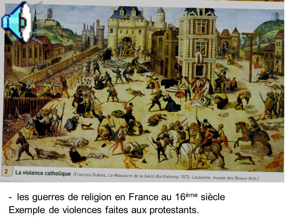 - les guerres de religion en France au 16ème siècle