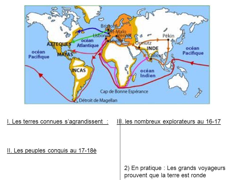 I. Les terres connues s'agrandissent : III