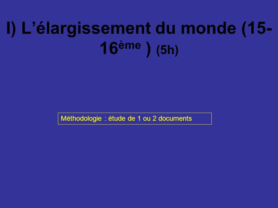 I) L'élargissement du monde (15-16ème ) (5h)