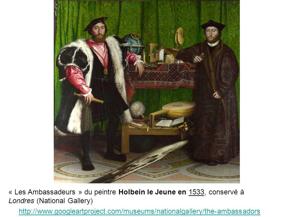 « Les Ambassadeurs » du peintre Holbein le Jeune en 1533, conservé à Londres (National Gallery)