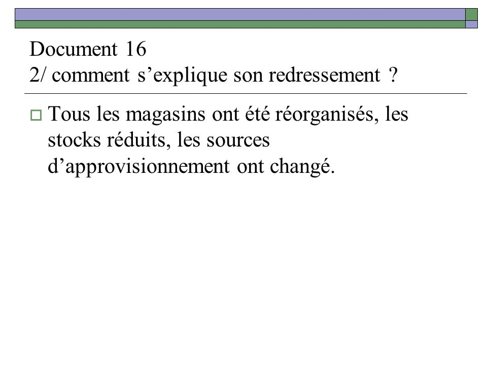 Document 16 2/ comment s'explique son redressement