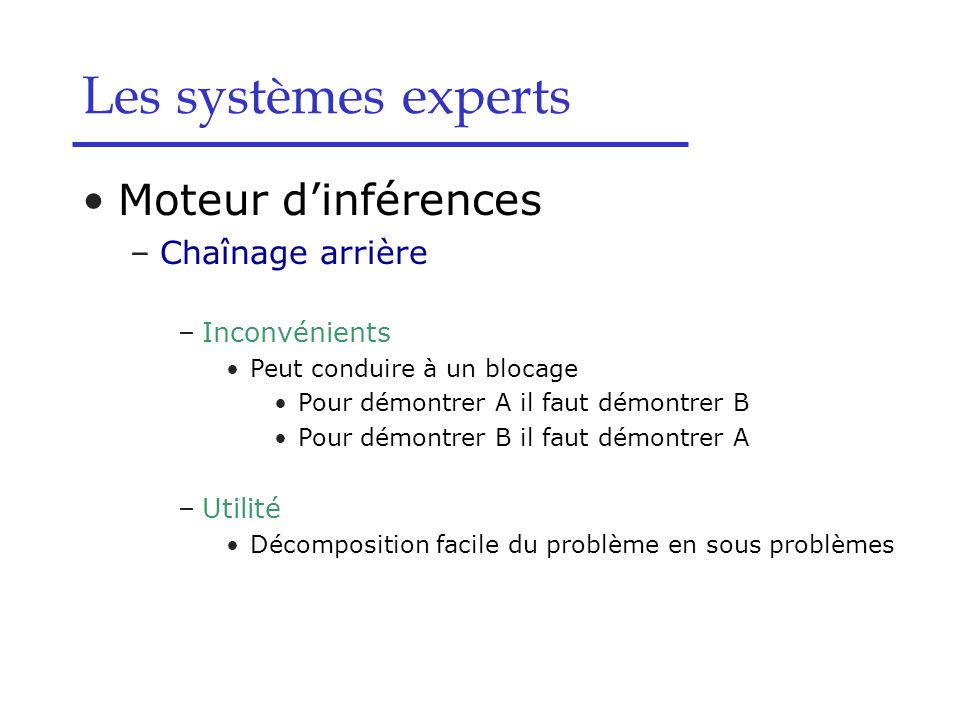Les systèmes experts Moteur d'inférences Chaînage arrière
