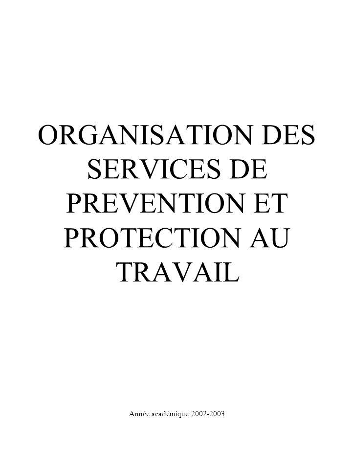 Loi du 04/08/99 - Bien-être ORGANISATION DES SERVICES DE PREVENTION ET PROTECTION AU TRAVAIL Année académique 2002-2003.
