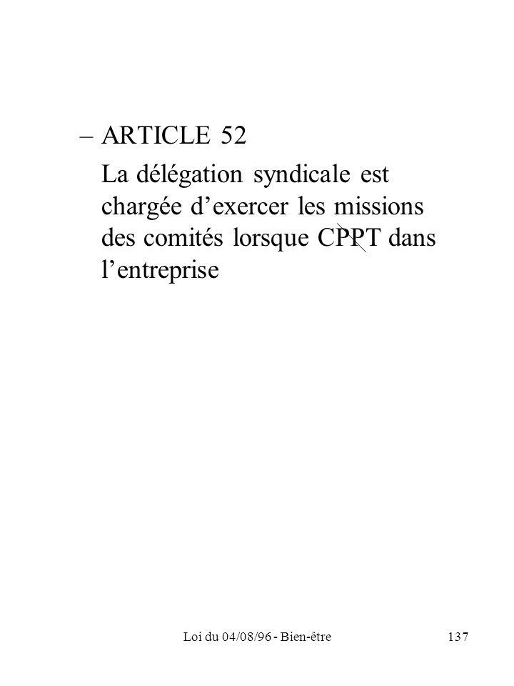 ARTICLE 52 La délégation syndicale est chargée d'exercer les missions des comités lorsque CPPT dans l'entreprise.