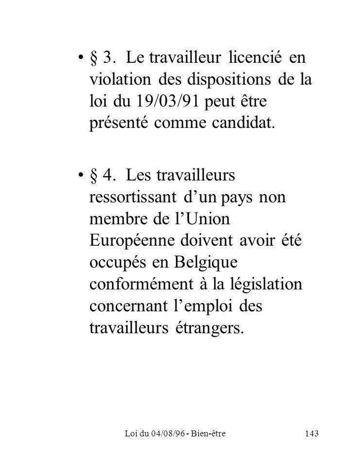 § 3. Le travailleur licencié en violation des dispositions de la loi du 19/03/91 peut être présenté comme candidat.