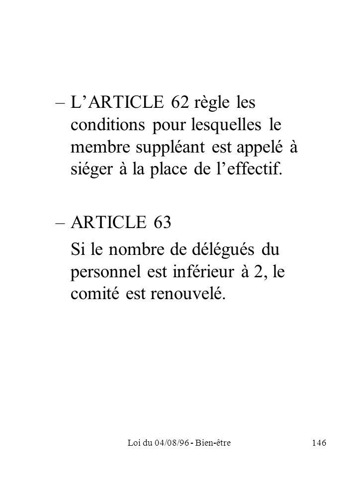 L'ARTICLE 62 règle les conditions pour lesquelles le membre suppléant est appelé à siéger à la place de l'effectif.