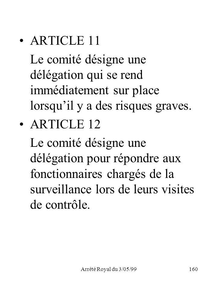 ARTICLE 11 Le comité désigne une délégation qui se rend immédiatement sur place lorsqu'il y a des risques graves.