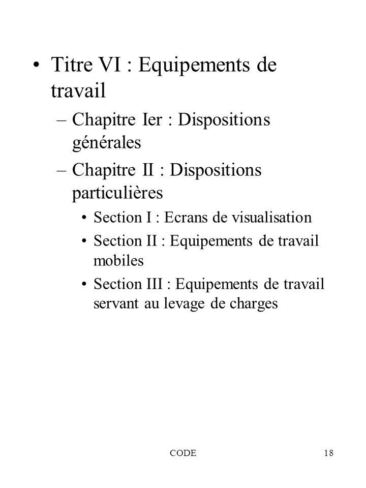Titre VI : Equipements de travail