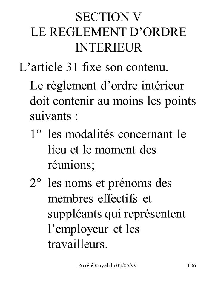 SECTION V LE REGLEMENT D'ORDRE INTERIEUR