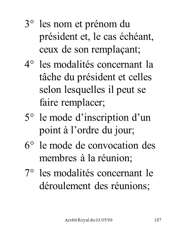 5° le mode d'inscription d'un point à l'ordre du jour;