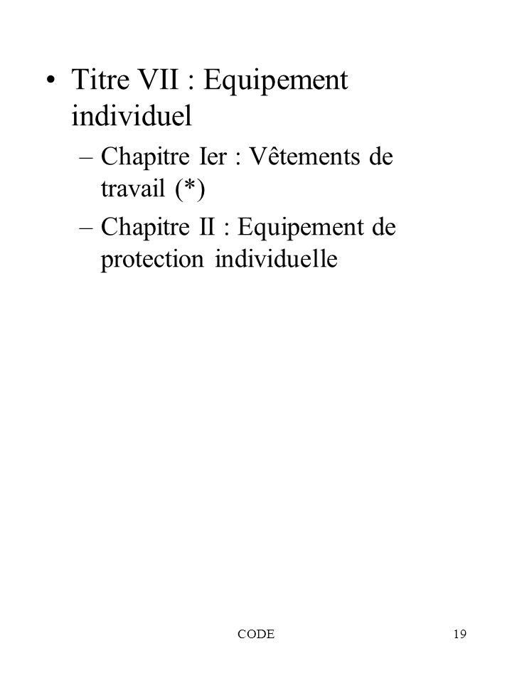 Titre VII : Equipement individuel