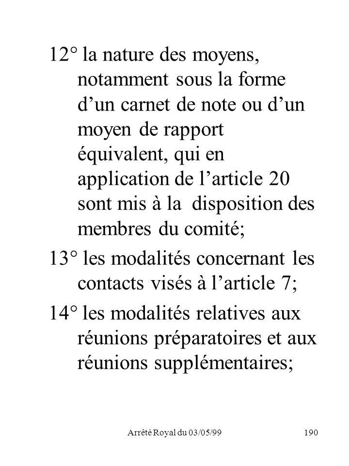 13° les modalités concernant les contacts visés à l'article 7;