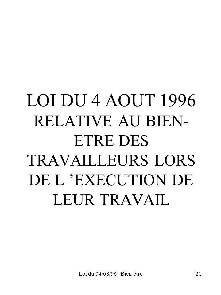 LOI DU 4 AOUT 1996 RELATIVE AU BIEN-ETRE DES TRAVAILLEURS LORS DE L 'EXECUTION DE LEUR TRAVAIL
