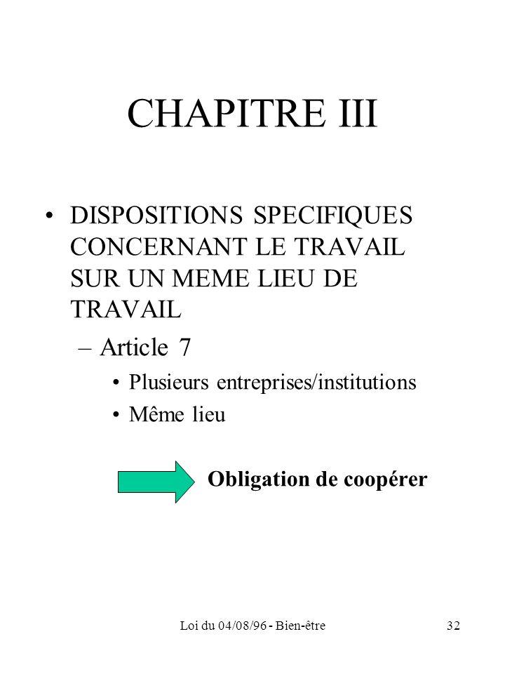Loi du 04/08/99 - Bien-être CHAPITRE III. DISPOSITIONS SPECIFIQUES CONCERNANT LE TRAVAIL SUR UN MEME LIEU DE TRAVAIL.