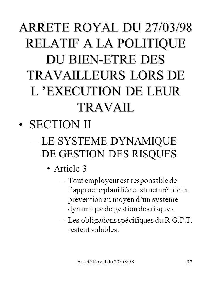 ARRETE ROYAL DU 27/03/98 RELATIF A LA POLITIQUE DU BIEN-ETRE DES TRAVAILLEURS LORS DE L 'EXECUTION DE LEUR TRAVAIL