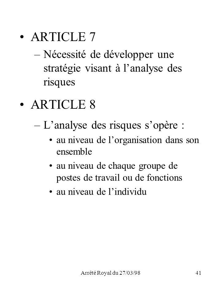 ARTICLE 7 Nécessité de développer une stratégie visant à l'analyse des risques. ARTICLE 8. L'analyse des risques s'opère :