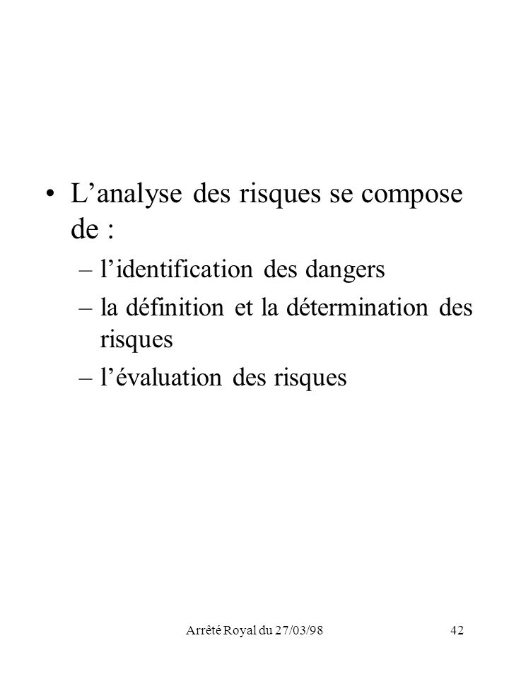 L'analyse des risques se compose de :