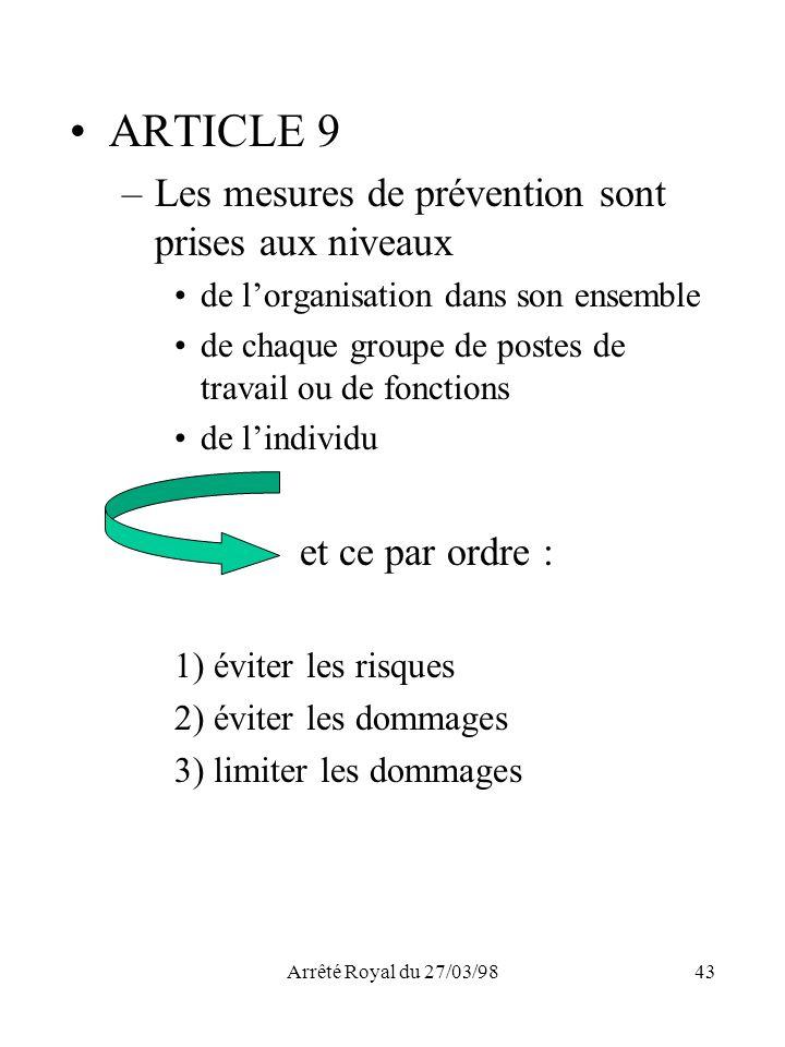 ARTICLE 9 Les mesures de prévention sont prises aux niveaux