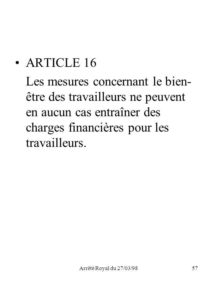 ARTICLE 16 Les mesures concernant le bien-être des travailleurs ne peuvent en aucun cas entraîner des charges financières pour les travailleurs.