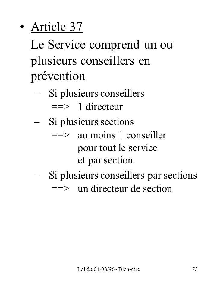 Le Service comprend un ou plusieurs conseillers en prévention