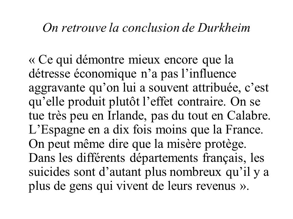 On retrouve la conclusion de Durkheim