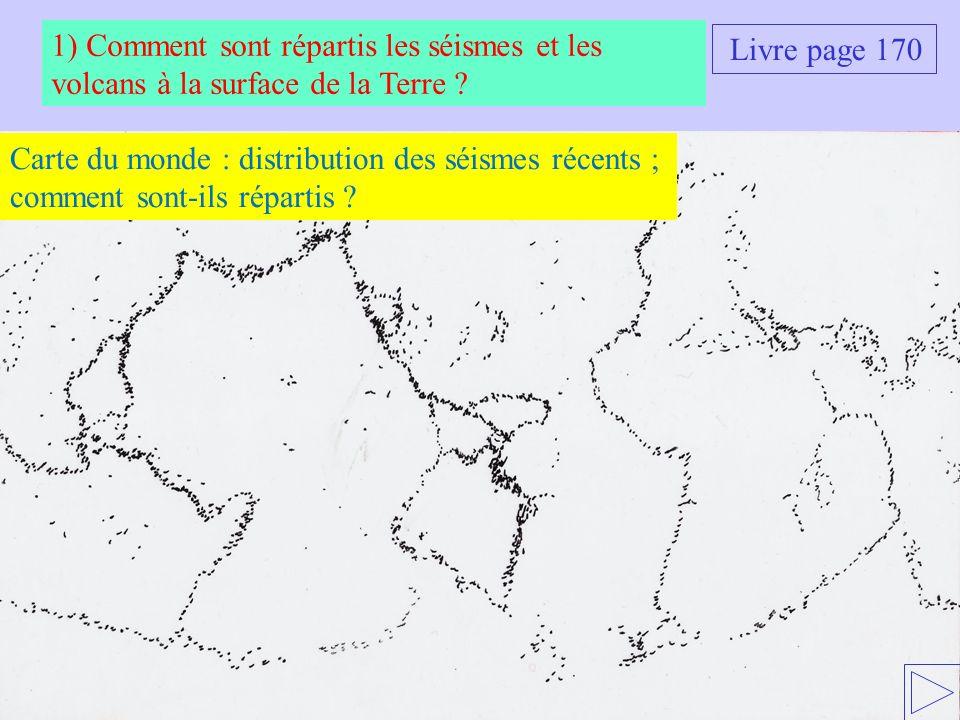 1) Comment sont répartis les séismes et les volcans à la surface de la Terre