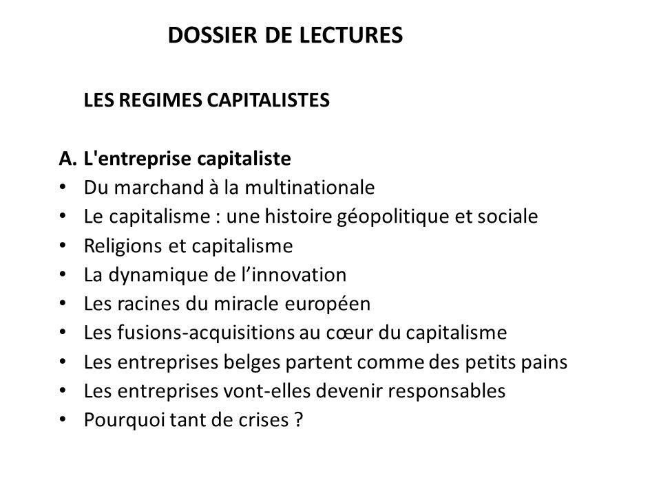 DOSSIER DE LECTURES LES REGIMES CAPITALISTES. A. L entreprise capitaliste. Du marchand à la multinationale.