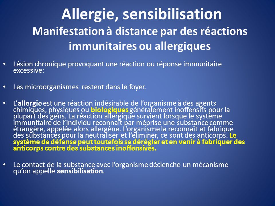 Allergie, sensibilisation Manifestation à distance par des réactions immunitaires ou allergiques
