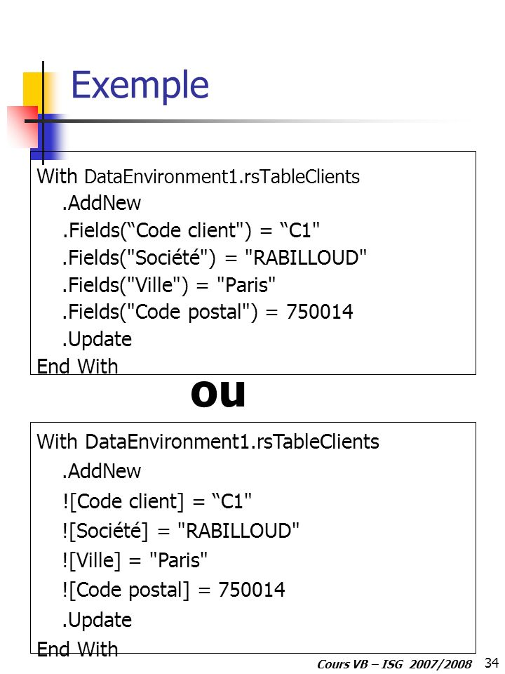 ou Exemple With DataEnvironment1.rsTableClients .AddNew