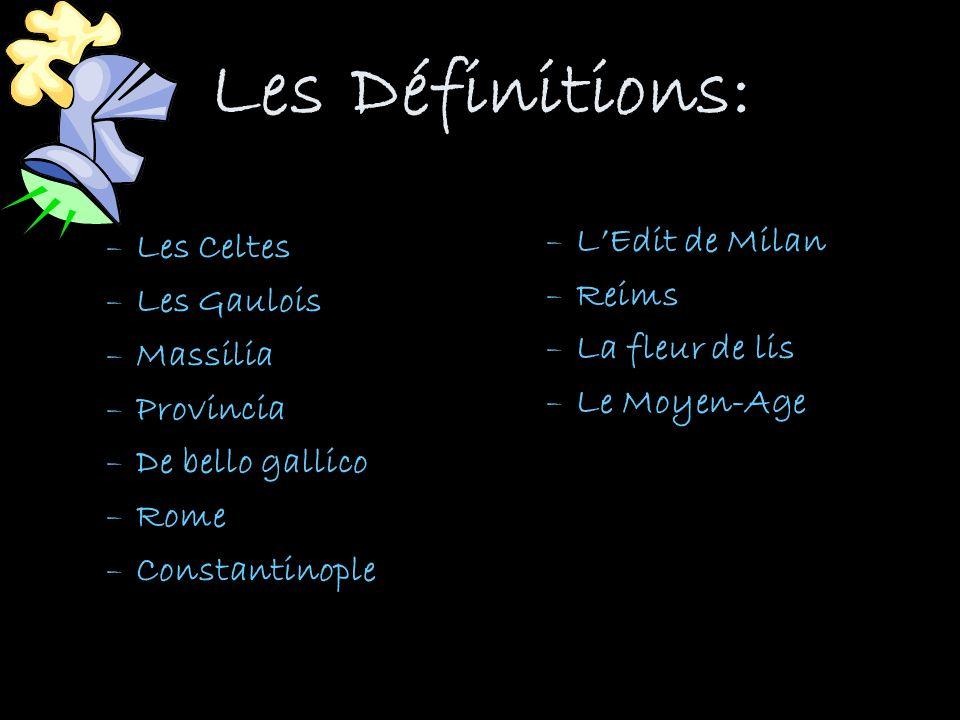 Les Définitions: L'Edit de Milan Les Celtes Reims Les Gaulois