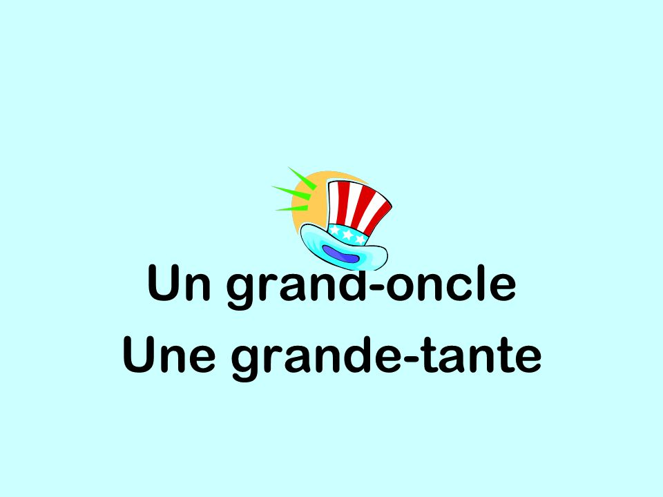 Un grand-oncle Une grande-tante