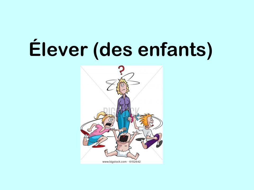 Élever (des enfants)
