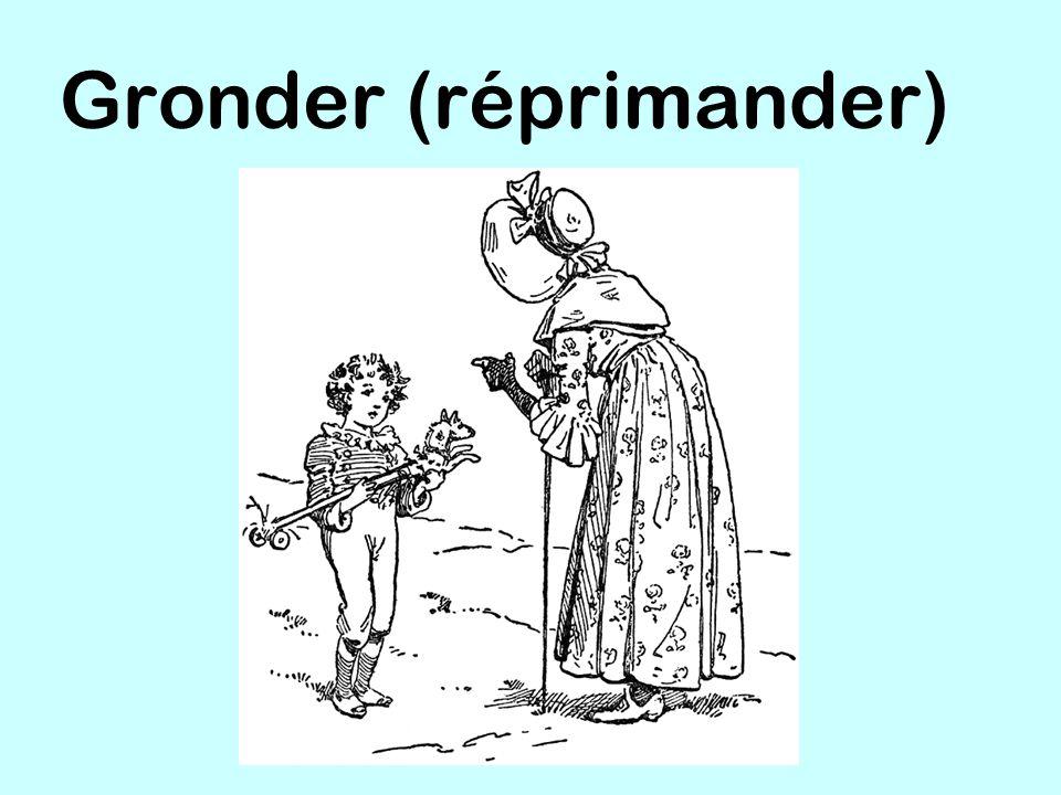 Gronder (réprimander)